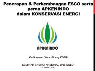 P enerapan &  P erkembangan ESCO  serta peran  apkenindo dalam  KONSERVASI ENERGI