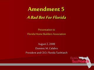 Amendment 5  A Bad Bet For Florida