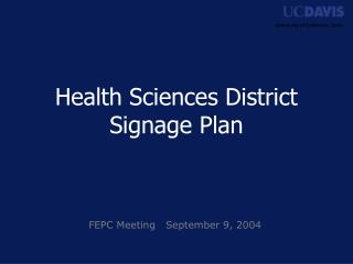 Health Sciences District Signage Plan