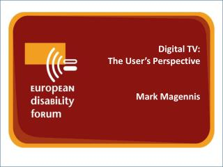Digital TV: The User's Perspective Mark Magennis