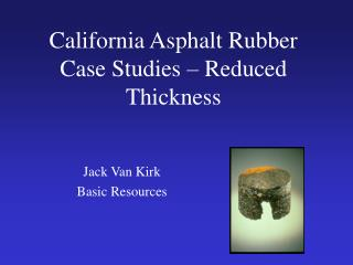 California Asphalt Rubber Case Studies   Reduced Thickness