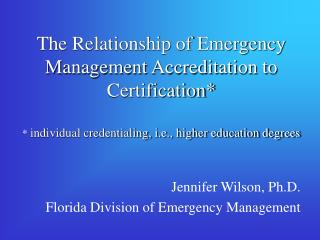 Jennifer Wilson, Ph.D. Florida Division of Emergency Management