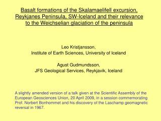 Leo Kristjansson,  Institute of Earth Sciences, University of Iceland Agust Gudmundsson,
