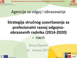 Divna Šipovi ќ 12.  travnja  2013.