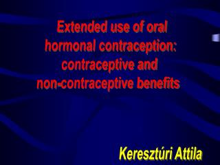 Extended use of oral hormonal contraception: contraceptive and non-contraceptive benefits