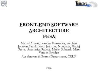 F RONT- E ND  S OFTWARE  A RCHITECTURE [FESA]