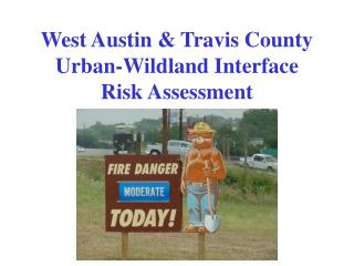 West Austin & Travis County Urban-Wildland Interface  Risk Assessment