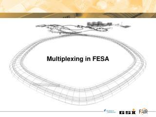 Multiplexing in FESA