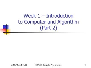Week 1 – Introduction  to Computer and Algorithm  (Part 2) 