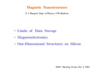 Magnetic  Nanostructures F. J. Himpsel, Dept. of Physics, UW-Madison