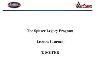 The Spitzer Legacy Program Lessons Learned T. SOIFER