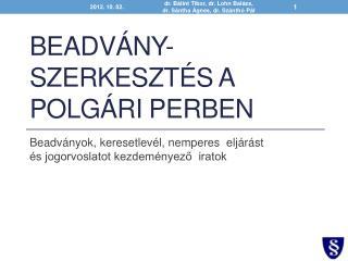 Beadv�ny-szerkeszt�s a polg�ri perben