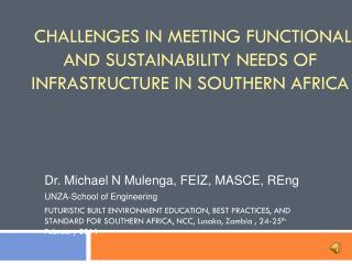 Challenges in meeting functional and sustainability needs of Infrastructure in Southern Africa