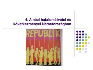 4. A náci hatalomátvétel és következményei Németországban