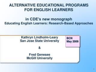 Kathryn Lindholm-Leary San Jose State University &  Fred Genesee McGill University