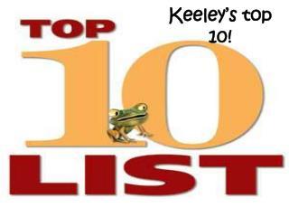 Keeley's top 10!