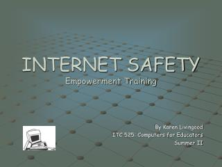 INTERNET SAFETY Empowerment Training