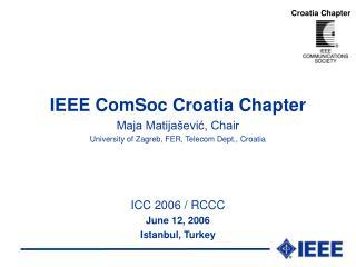 IEEE ComSoc Croatia Chapter Maja Matijašević, Chair