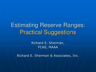 Estimating Reserve Ranges:  Practical Suggestions
