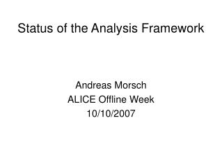 Status of the Analysis Framework