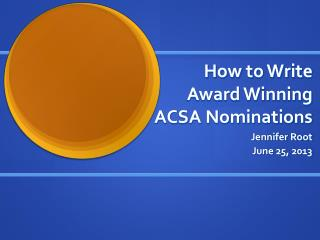 How to Write Award Winning ACSA Nominations