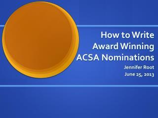 How to Write Award Winning ACSA Nominations