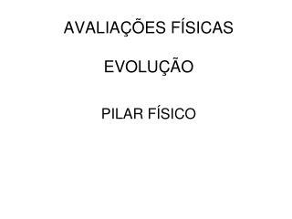 AVALIAÇÕES FÍSICAS EVOLUÇÃO
