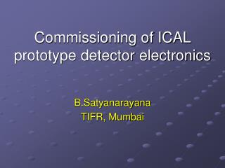 Commissioning of ICAL prototype detector electronics