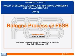 Bologna Process @ FESB Tomislav Kilić Vicedean for education