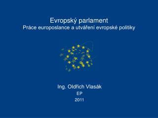 Evropsk� parlament   Pr�ce europoslance a utv�?en� evropsk� politiky