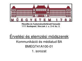 Filozófia és Tudománytörténeti Tanszék 1111 Budapest, Stoczek J. u. 2-4. fsz. 2.
