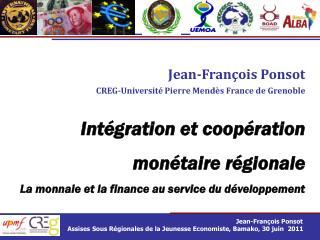 Jean-François Ponsot CREG-Université Pierre Mendès France de Grenoble Intégration et coopération