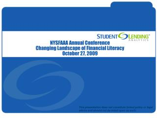 NYSFAAA Annual Conference Changing Landscape of Financial Literacy October 27, 2009