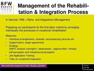Management of the Rehabili-tation & Integration Process