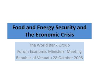 Food  and Energy  Security and The Economic Crisis