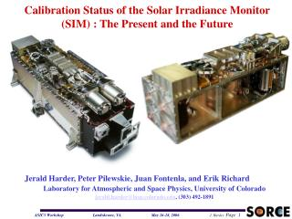 Calibration Status of the Solar Irradiance Monitor (SIM) : The Present and the Future
