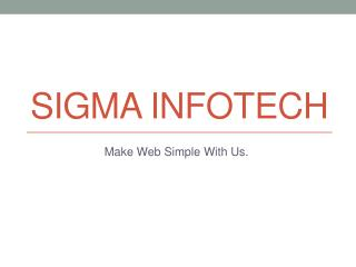 Sigma Infotech - Make Web Simple With Us
