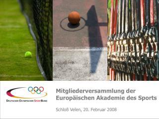 Mitgliederversammlung der  Europäischen Akademie des Sports Schloß Velen, 20. Februar 2008