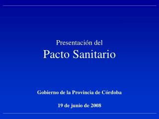 Presentación del Pacto Sanitario