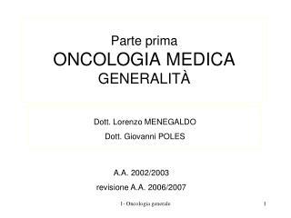 Parte prima ONCOLOGIA MEDICA GENERALIT À