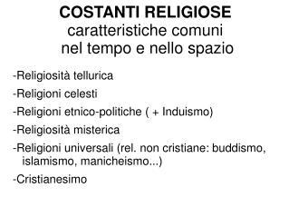 -Religiosità tellurica -Religioni celesti -Religioni etnico-politiche ( + Induismo)