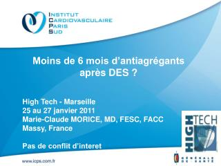 High Tech - Marseille 25 au 27 janvier 2011 Marie-Claude MORICE, MD, FESC, FACC  Massy, France