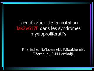 Identification de la mutation  Jak2V617F  dans les syndromes myeloprolif é ratifs