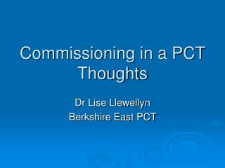 Commissioning in a PCT  Thoughts