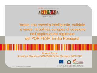 Morena Diazzi  Autorità di Gestione POR FESR Emilia Romagna 2007-2013