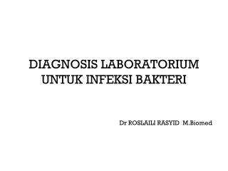 DIAGNOSIS LABORATORIUM UNTUK INFEKSI BAKTERI