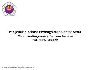 Pengenalan Bahasa Pemrograman Gentee Serta Membandingkannya Dengan Bahasa Feri Ferdianto, 50404275