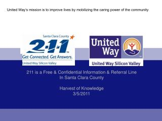 United Way's mission is to improve lives by mobilizing the caring power of the community