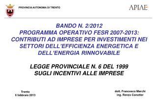 dott. Francesco Marchi ing. Renzo Conotter