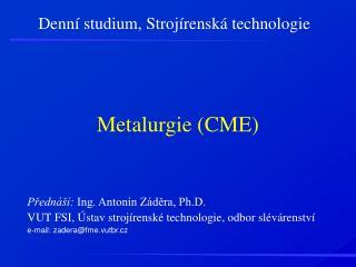Metalurgie (CME)